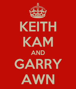 Poster: KEITH KAM AND GARRY AWN
