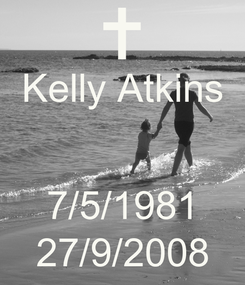 Poster: Kelly Atkins   7/5/1981 27/9/2008