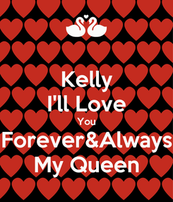 Poster: Kelly I'll Love You Forever&Always My Queen