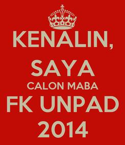 Poster: KENALIN, SAYA CALON MABA FK UNPAD 2014