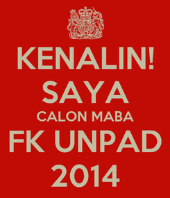 Poster: KENALIN! SAYA CALON MABA FK UNPAD 2014