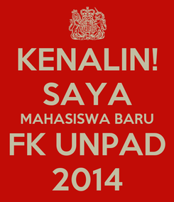 Poster: KENALIN! SAYA MAHASISWA BARU FK UNPAD 2014