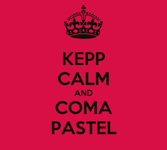 Poster: KEPP CALM AND COMA PASTEL