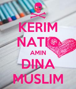 Poster: KERIM NATIQ AMIN DINA MUSLIM