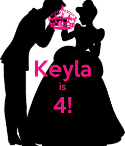 Poster:  Keyla is 4!