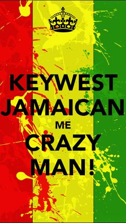 Poster: KEYWEST JAMAICAN ME CRAZY MAN!