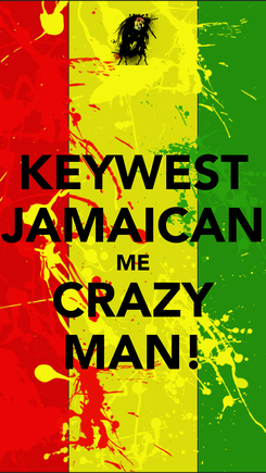 Poster: KEYWEST JAMAICAN ME CRAZY MAN!
