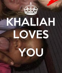 Poster: KHALIAH LOVES  YOU