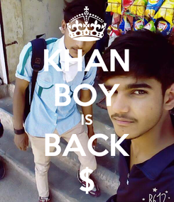 Poster: KHAN BOY IS BACK $
