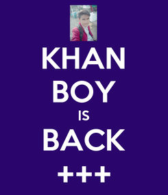 Poster: KHAN BOY IS BACK +++