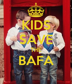 Poster: KIDS SAVE THE BAFA