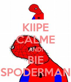 Poster: KIIPE CALME ANDI BIE SPODERMAN