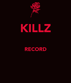 Poster: KILLZ  RECORD
