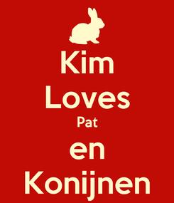 Poster: Kim Loves Pat en Konijnen