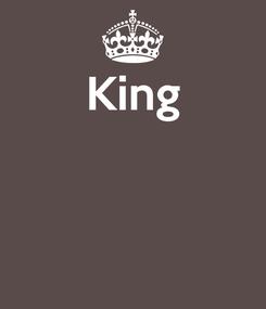 Poster: King