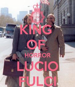 Poster: KING  OF  HORROR LUCIO FULCI