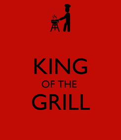 Poster:  KING OF THE  GRILL