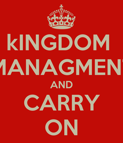Poster: kINGDOM  MANAGMENT AND CARRY ON