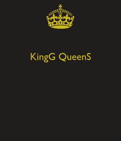Poster: KingG QueenS