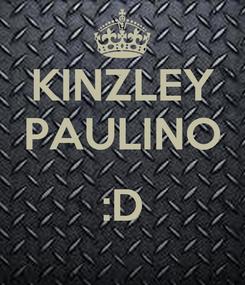 Poster: KINZLEY PAULINO  :D