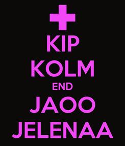 Poster: KIP KOLM END JAOO JELENAA