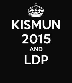 Poster: KISMUN 2015 AND LDP