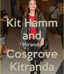Poster: Kit Hamm and Miranda Cosgrove Kitranda