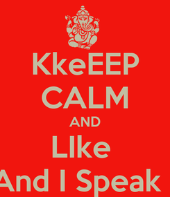 Poster: KkeEEP CALM AND LIke  I am Dz And I Speak English II