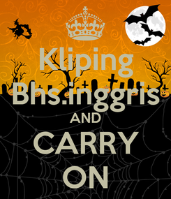 Poster: Kliping Bhs.inggris AND CARRY ON