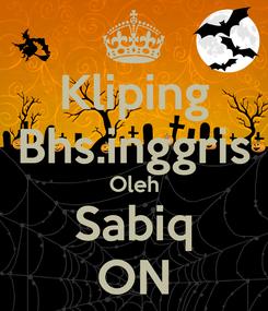 Poster: Kliping Bhs.inggris Oleh Sabiq ON