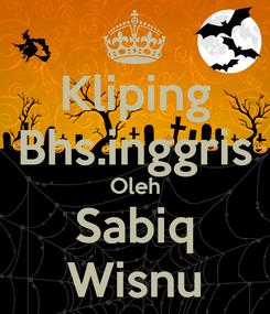 Poster: Kliping Bhs.inggris Oleh Sabiq Wisnu