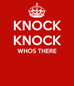 Poster: KNOCK KNOCK WHOS THERE