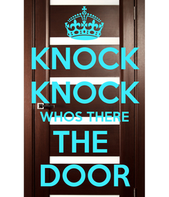 Poster: KNOCK KNOCK WHOS THERE THE  DOOR