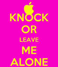 Poster: KNOCK OR LEAVE ME ALONE