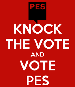 Poster: KNOCK THE VOTE AND VOTE PES