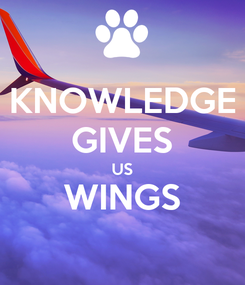 Poster: KNOWLEDGE GIVES US WINGS