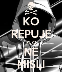 Poster: KO REPUJE ZLO NE MISLI