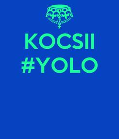 Poster: KOCSII #YOLO