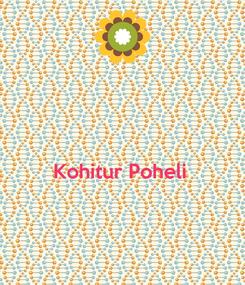 Poster:   Kohitur Poheli