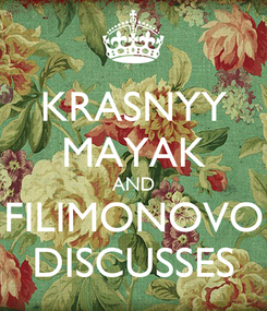 Poster: KRASNYY MAYAK AND FILIMONOVO DISCUSSES