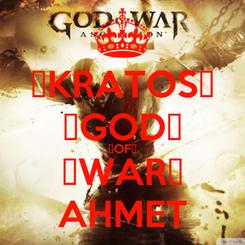 Poster: ♣KRATOS♣ ♣GOD♣ ♣OF♣ ♣WAR♣ AHMET