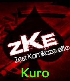 Poster:     Kuro