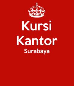 Poster: Kursi Kantor Surabaya