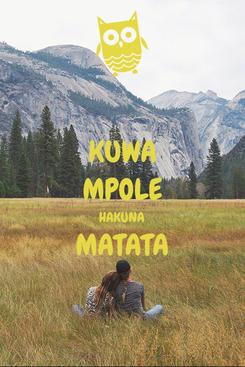 Poster: KUWA MPOLE HAKUNA MATATA
