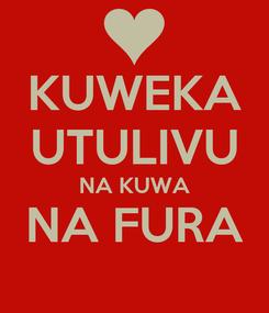 Poster: KUWEKA UTULIVU NA KUWA NA FURA