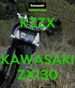 Poster: KZZX   KAWASAKI ZX130