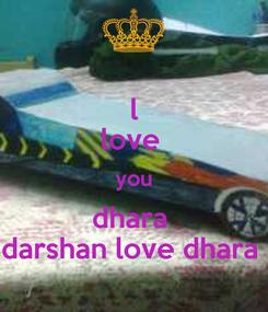Poster: l love  you dhara  darshan love dhara