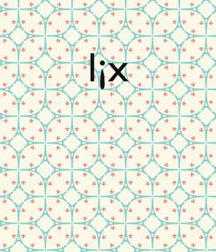 Poster: l¡x
