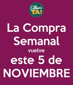 Poster: La Compra Semanal vuelve este 5 de NOVIEMBRE