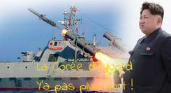 Poster:    La Corée du Nord Y'a pas plus fort !